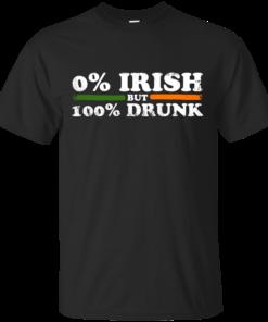 0 Irish But 100 Drunk st patricks day Cotton T-Shirt