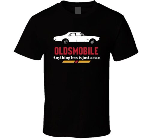 1968 Oldsmobile Delmont 88 7 5 L V8 Anything Less Is Just A Car Fan T Shirt