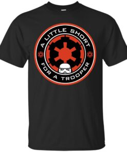 A Little Short For A Trooper Cotton T-Shirt