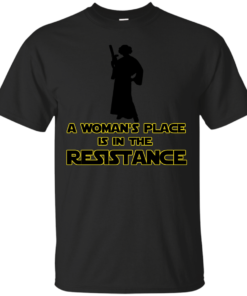 A WOMANS PLACE IS IN THE RESISTANCE Cotton T-Shirt