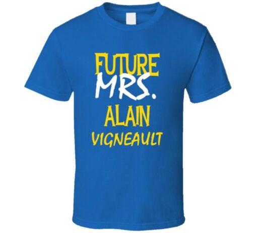 Alain Vigneault St. Louis Hockey Future Mrs. T T Shirt
