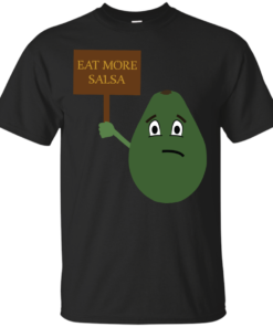 Avocado Eat More Salsa Funny T  food Cotton T-Shirt