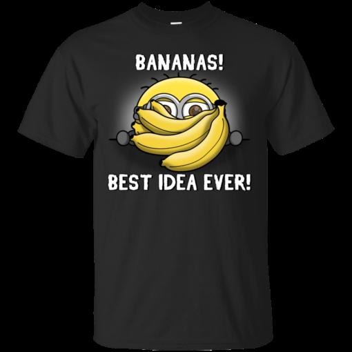 BANANAS best idea ever minions funny Cotton T-Shirt