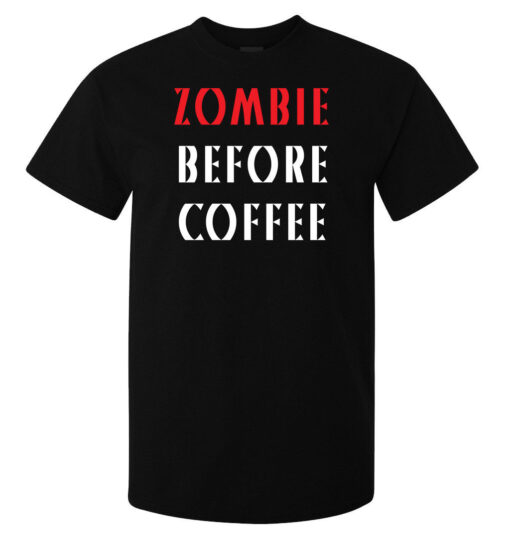 Before Zombie (Available Women) Funny Coffee Black Of Men Lema T Shirt