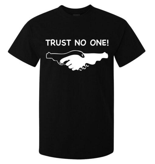 Black Top Trust No One Hand Gun Men Lema Art (Available For Women) T Shirt