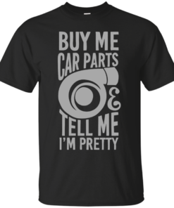 Buy me car parts and tell me im pretty Cotton T-Shirt
