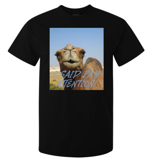 Camel Said Smart Black Men Pay Attention Art (Available For Women) T Shirt