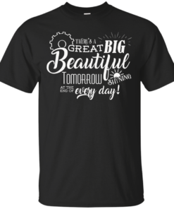 Disneys Carousel of Progress Theres a great big beautiful tomorrow Cotton T-Shirt
