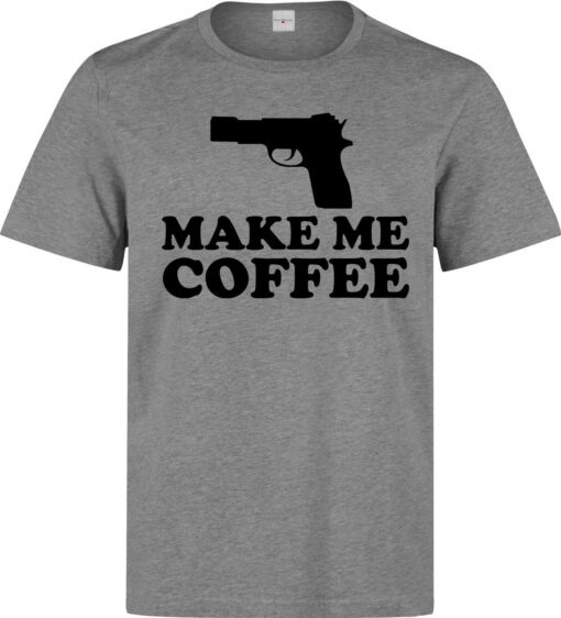 Do (Available For Women) Men Black Pistol Me Coffee Funny Graphic Gray T Shirt
