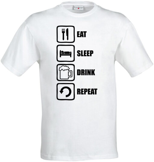 Eat Drink Sleep Repeat Funny Beer Cup Slogan Men With Style T Shirt