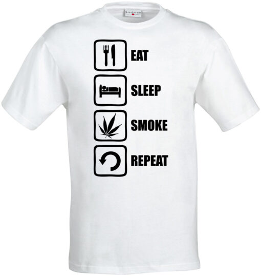 Eat Sleep Repeat Smoke Weed Ganja Leaf Strain Men Fashion Item T Shirt