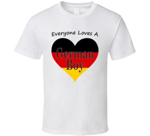 Everyone Loves A German Boy Fresh Gift Nationality T Shirt