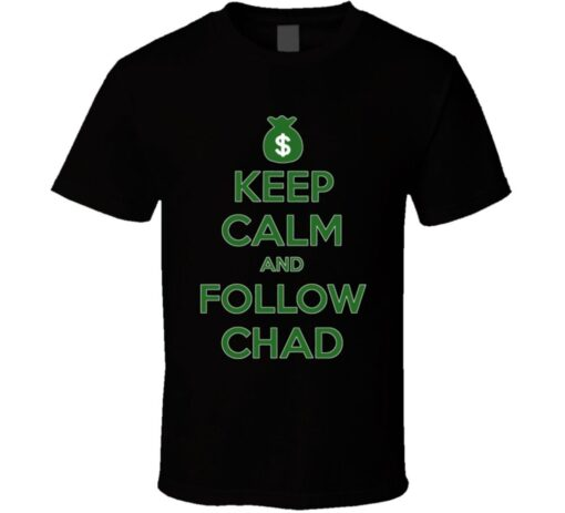 Follow Chad Funny T Shirt