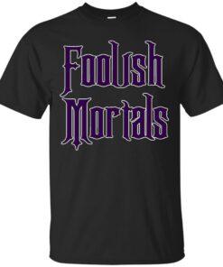 Foolish Mortals Cotton T-Shirt