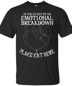 Funny cat design In the event of emotional breakdown place cat here Cotton T-Shirt