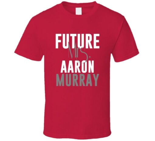 Future Mrs. Aaron Murray Kansas City Football T Shirt