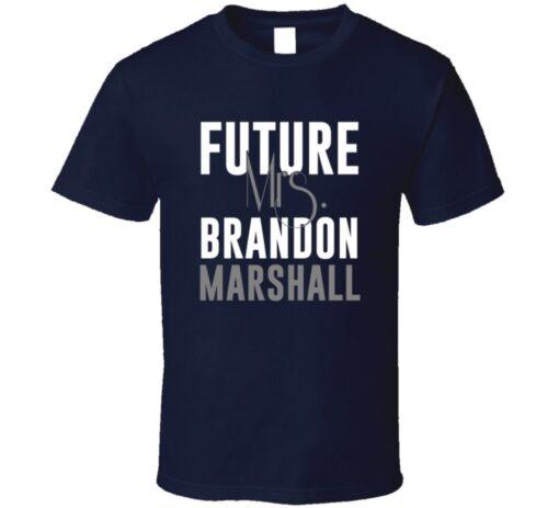 Future Mrs. Brandon Marshall Denver Football Jersey T Shirt