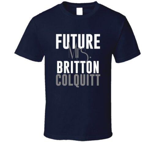 Future Mrs. Britton Colquitt Denver Football Jersey T Shirt