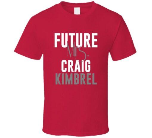 Future Mrs. Craig Kimbrel 2014 Atlanta Baseball T Shirt