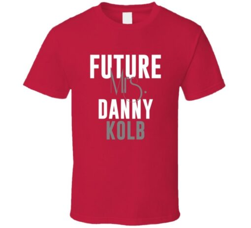 Future Mrs. Danny Kolb 2005 Atlanta Baseball T Shirt