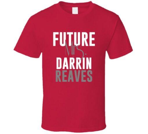 Future Mrs. Darrin Reaves Kansas City Football T Shirt