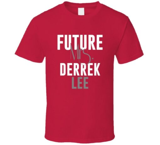 Future Mrs. Derek Lee 2010 Atlanta Baseball T Shirt