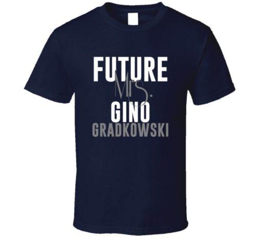 Future Mrs. Gino Gradkowski Denver Football Jersey T Shirt