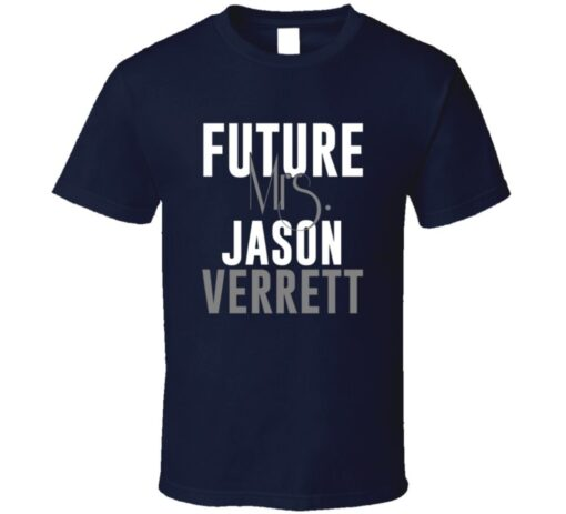 Future Mrs. Jason Verrett San Diego Football Jersey T Shirt