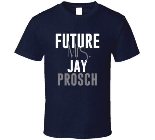 Future Mrs. Jay Prosch Houston Football Jersey T Shirt