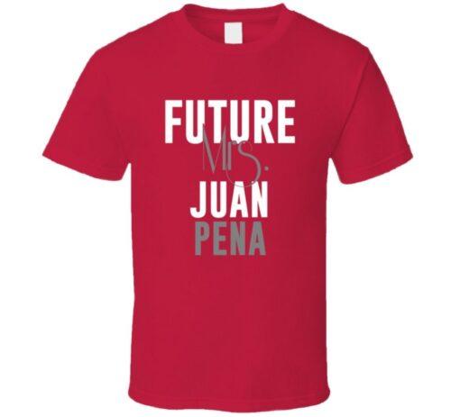 Future Mrs. Juan Peña 1999 Boston Baseball T Shirt