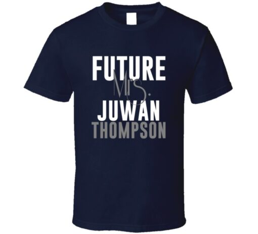 Future Mrs. Juwan Thompson Denver Football Jersey T Shirt