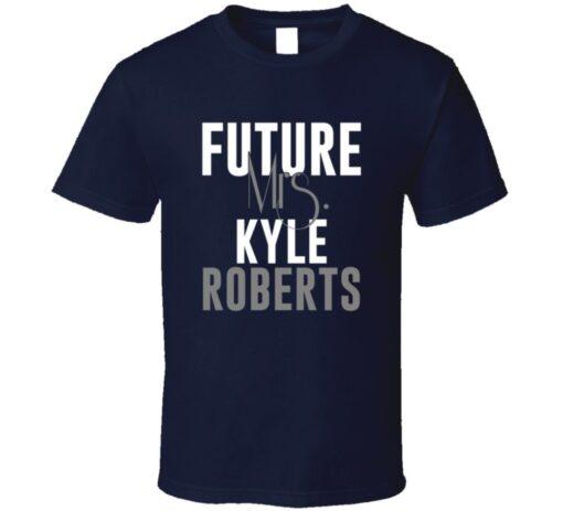 Future Mrs. Kyle Roberts Denver Football Jersey T Shirt