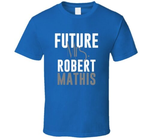 Future Mrs. Robert Mathis Indianapolis Football Jersey T Shirt