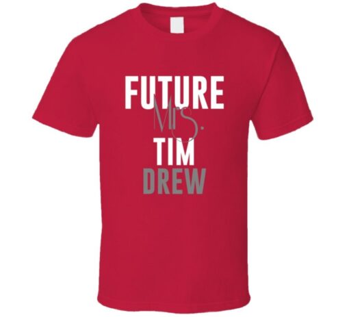 Future Mrs. Tim Drew 2004 Atlanta Baseball T Shirt