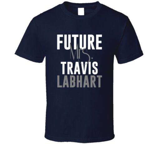 Future Mrs. Travis Labhart Houston Football Jersey T Shirt