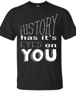 History Has Its Eyes on You white Cotton T-Shirt
