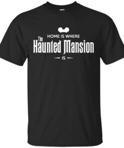 Home is Where The Haunted Mansion Is Cotton T-Shirt