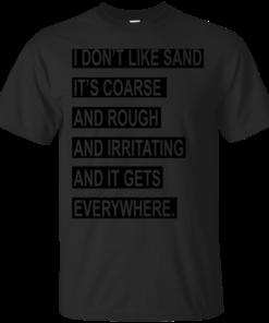 I Dont Like Sand Cotton T-Shirt