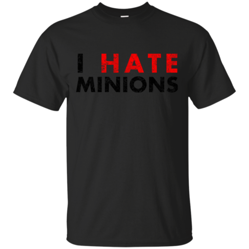 I Hate Minions Black Dirty hate Cotton T-Shirt
