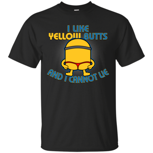 I Like yellow Butts and i cannot lie minions funny Cotton T-Shirt