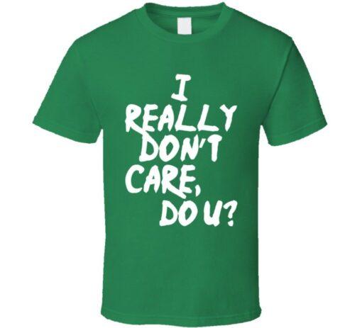 I Really Do Not Care What U Melania Trump T Shirt