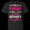 IM NOT JUST A DADDYS LITTLE GIRL IM A MECHANICS DAUGHTER Cotton T-Shirt