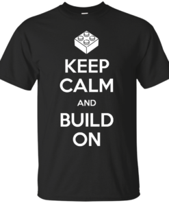 KEEP CALM AND BUILD ON Cotton T-Shirt