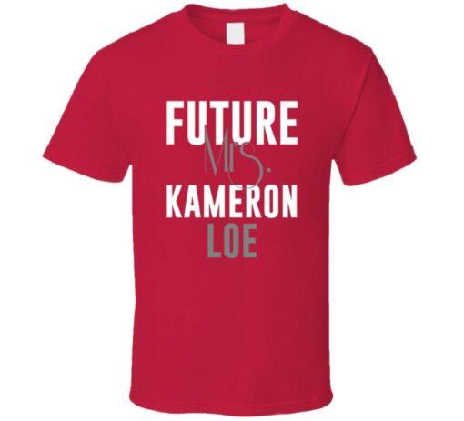 Kameron Loe Future Mrs. 2013 Atlanta Baseball T Shirt