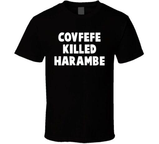 Killed Covfefe Harambe Trump Talks Funny T Shirt