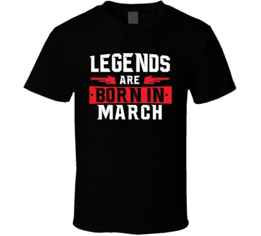 Legends Are Born In March Pisces Aries Zodiac Birtday Gift T Shirt
