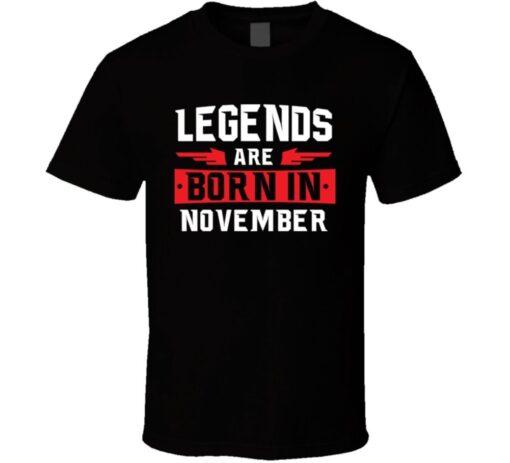 Legends Are Born In November Scorpio Sagittarius Zodiac Birtday Gift T Shirt