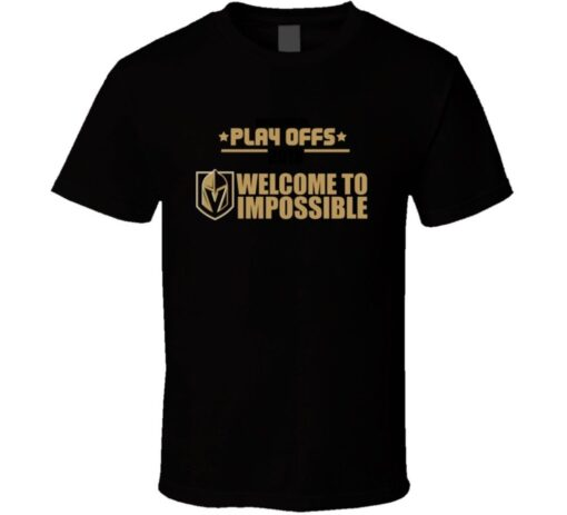Playoffs 2018 Inaugural Golden Knights Welcome Impossible T Shirt