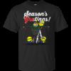 Seasons grutings christmas funny Cotton T-Shirt