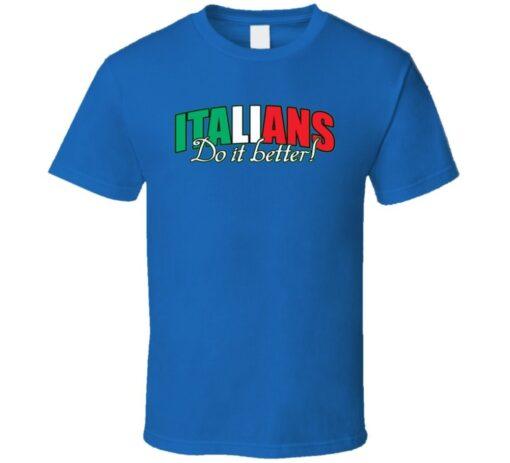 Team Italy Football Italians Do It Better T Shirt